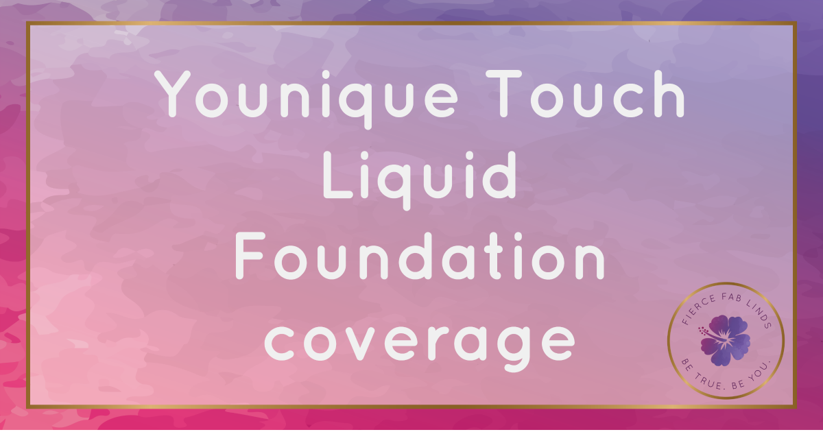 Touch Liquid Foundation By Younique Living The Pine Apple Life